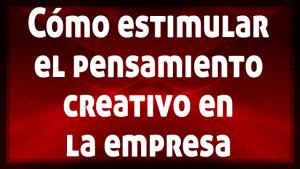 Estimular pensamiento creativo